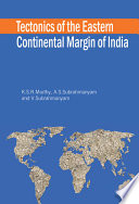Tectonics of the Eastern Continental Margin of India