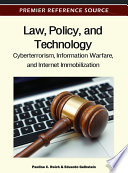Law  Policy  and Technology  Cyberterrorism  Information Warfare  and Internet Immobilization Book