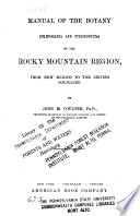 Manual of the Botany (Phænogamia and Pteridophyta) of the Rocky Mountain Region