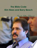 The Bible Code Kim Nees And Barry Beach