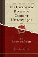 The Cyclopedic Review of Current History  1901  Vol  2  Classic Reprint