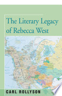 The Literary Legacy Of Rebecca West Book