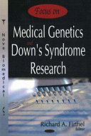 Focus on Medical Genetics and Down s Syndrome Research