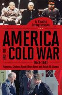 America and the Cold War  1941   1991  A Realist Interpretation  2 volumes