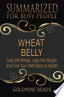 WHEAT BELLY   Summarized for Busy People