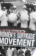 The Split History Of The Women S Suffrage Movement