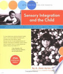 """Sensory Integration and the Child: Understanding Hidden Sensory Challenges"" by A. Jean Ayres, Jeff Robbins, Shay McAtee, Pediatric Therapy Network"