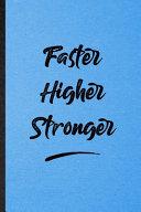 Faster Higher Stronger