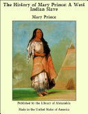 The history of Mary Prince, a West Indian slave Pdf/ePub eBook