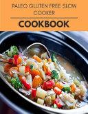 Paleo Gluten Free Slow Cooker Cookbook Book