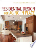 """Residential Design for Aging In Place"" by Drue Lawlor, Michael A. Thomas"