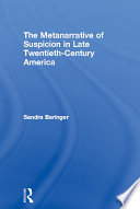The Metanarrative of Suspicion in Late Twentieth Century America