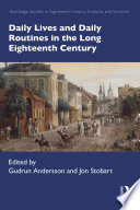 Daily Lives and Daily Routines in the Long Eighteenth Century