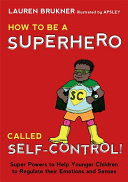 How to Be a Superhero Called Self-Control! Pdf/ePub eBook
