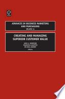 Creating And Managing Superior Customer Value