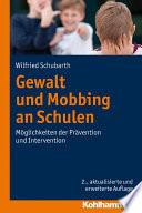 Gewalt und Mobbing an Schulen  : Möglichkeiten der Prävention und Intervention