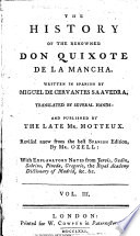 The History of the Renowned Don Quixote de la Mancha     Published by the Late Mr  Motteux  Revised Anew     by Mr  Ozell  Etc