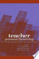 Teacher Personal Theorizing