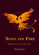Soul on Fire. True Life Manifesto