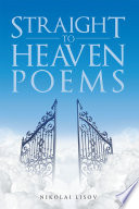Straight To Heaven Poems