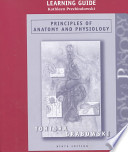 Principles of Anatomy and Physiology, Learning Guide