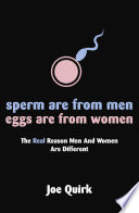 Sperm Are From Men Eggs Are From Women