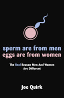 Sperm Are From Men, Eggs Are From Women