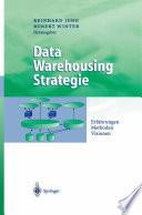 Data Warehousing Strategie  : Erfahrungen, Methoden, Visionen