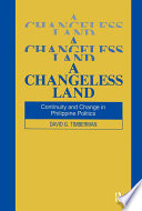 A Changeless Land  Continuity and Change in Philippine Politics
