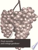 Fruit Recorder and Cottage Gardener