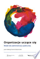 Organizacje uczące się. Model dla administracji publicznej