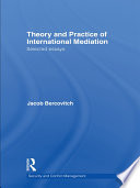 Theory and Practice of International Mediation  : Selected Essays