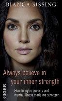 Always believe in your inner strength