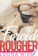 Forced Rougher Taboo Hot Sexy Erotica for Women Box Set Anthology