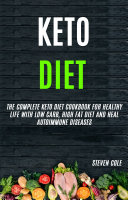 Keto Diet: The Complete Keto Diet Cookbook for Healthy Life With Low Carb, High Fat Diet and Heal Autoimmune Diseases Pdf/ePub eBook