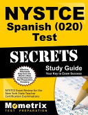 NYSTCE Spanish (020) test secrets study guide : your key to exam success / written and edited by the