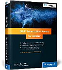 SAP Interactive Forms by Adobe: Interaktive Formulare mit SAP
