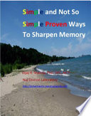 Simple And Not So Simple Proven Ways To Sharpen Memory
