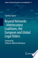 Beyond Networks   Interlocutory Coalitions  the European and Global Legal Orders
