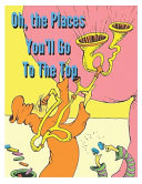 Oh  the Places You ll Go To The Top Book