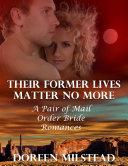 Their Former Lives Matter No More: A Pair of Mail Order Bride Romances [Pdf/ePub] eBook