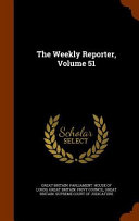 The Weekly Reporter Volume 51