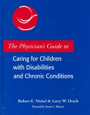 The Physician S Guide To Caring For Children With Disabilities And Chronic Conditions