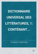Dictionnaire universal des littératures, 1