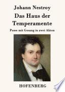 Das Haus der Temperamente  : Posse mit Gesang in zwei Akten
