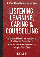Listening, Learning, Caring & Counselling by Cate Howell