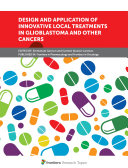 Design and Application of Innovative Local Treatments in Glioblastoma and Other Cancers