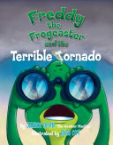 Freddy the Frogcaster and the Terrible Tornado