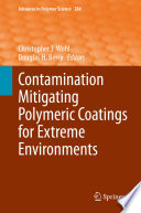 Contamination Mitigating Polymeric Coatings for Extreme Environments Book