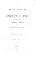 A narrative of travels on the Amazon and Rio Negro  with an account of the native tribes  and observations on the climate  geology  and natural history of the Amazon Valley   With an appendix  containing several vocabularies of Indian languages  with remarks on them by R  G  Latham